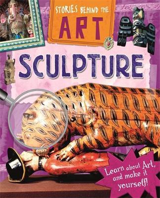 Stories In Art: Sculpture by Richard Spilsbury