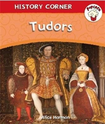 Popcorn: History Corner: Tudors by Alice Harman