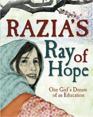 Razia's Ray of Hope One Girl's Dream of an Education by Elizabeth Suneby