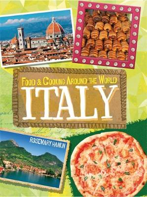 Food & Cooking Around the World: Italy by Rosemary Hankin