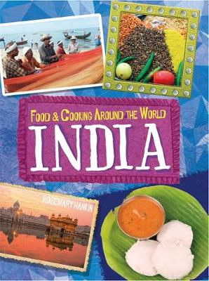 Food & Cooking Around the World: India by Rosemary Hankin