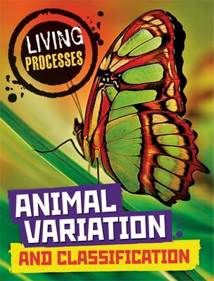 Living Processes: Animal Variation and Classification by Carol Ballard