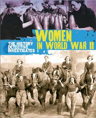 The History Detective Investigates: Women in World War II by Martin Parsons