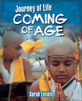 Journey Of Life: Coming Of Age by Sarah Levete