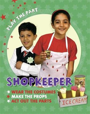 Play the Part: Shopkeeper by Liz Gogerly
