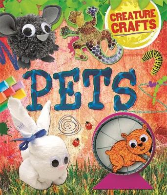 Creature Crafts: Pets by Annalees Lim