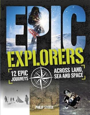 Epic!: Explorers by Philip Steele
