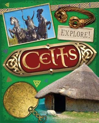 Explore!: Celts by Sonya Newland