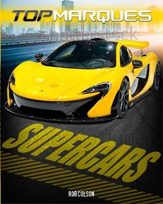 Top Marques: Supercars by Rob Colson