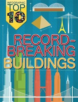 Infographic Top Ten: Record-Breaking Buildings by Jon Richards, Ed Simkins
