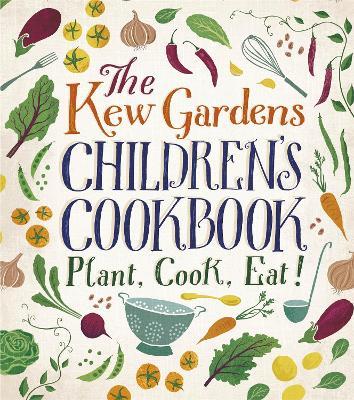 The Kew Gardens Children's Cookbook Plant, Cook, Eat by Caroline Craig, Joe Archer