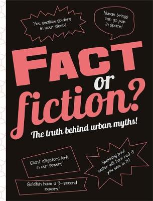 Fact or Fiction?: The truth behind urban myths! by