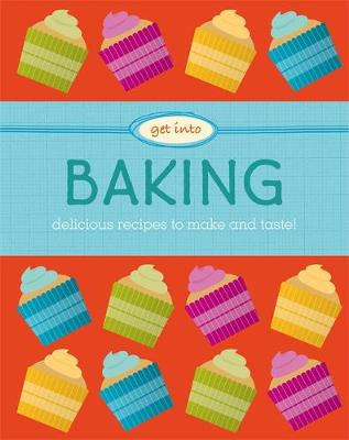 Get Into: Baking by Katie Marshall