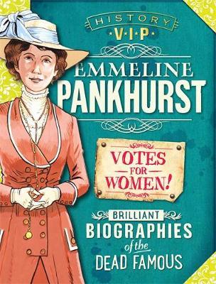 History VIPs: Emmeline Pankhurst by Kay Barnham