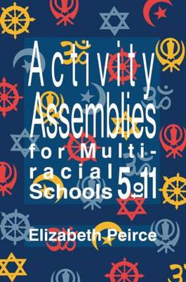 Activity Assemblies for Multi-racial Schools 5-11 by Elizabeth Pierce