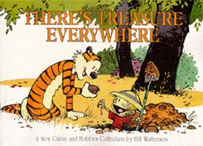 There's Treasure Everywhere Calvin & Hobbes Series: Book Fifteen by Bill Watterson