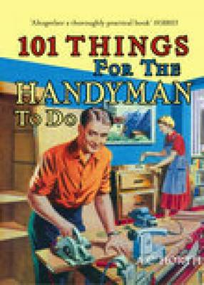 101 Things for the Handyman to Do by Arthur C. Horth