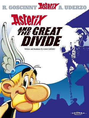 Asterix: Asterix and the Great Divide Album 25 by Albert Uderzo