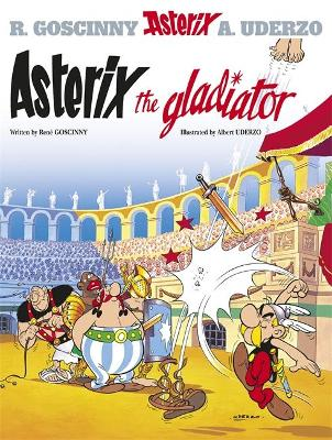 Asterix: Asterix The Gladiator Album 4 by Rene Goscinny
