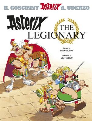 Asterix: Asterix The Legionary Album 10 by Rene Goscinny
