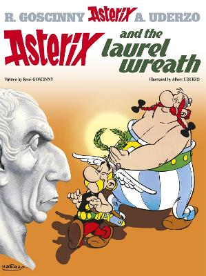 Asterix: Asterix and the Laurel Wreath Album 18 by Rene Goscinny
