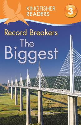 Kingfisher Readers: Record Breakers - The Biggest (Level 3: Reading Alone with Some Help) by Claire Llewellyn, Thea Feldman