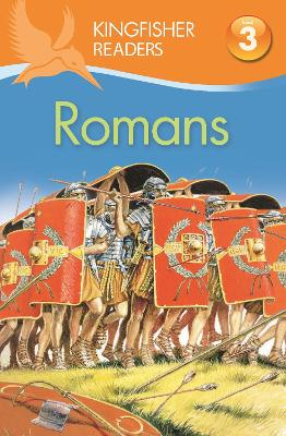 Kingfisher Readers: Romans (Level 3: Reading Alone with Some Help) by Philip Steele