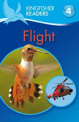 Kingfisher Readers: Flight (Level 4: Reading Alone) by Chris Oxlade