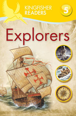 Kingfisher Readers: Explorers (Level 5: Reading Fluently) by Chris Oxlade