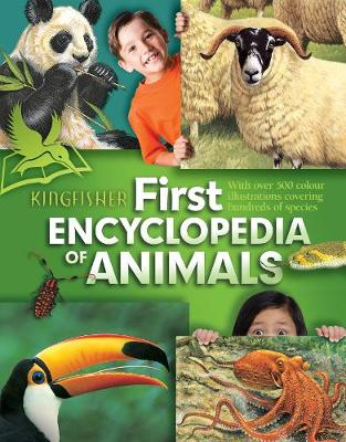 Kingfisher First Encyclopedia of Animals by Kingfisher (individual)