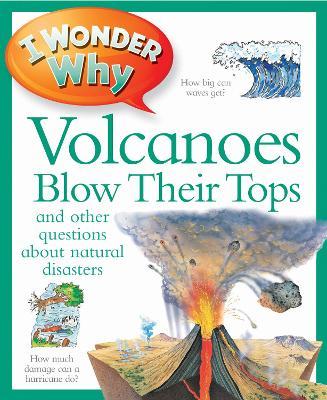 I Wonder Why Volcanoes Blow Their Tops by Rosie Greenwood