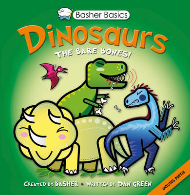 Basher Basics: Dinosaurs by Dan Green