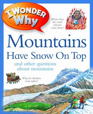 I Wonder Why Mountains Have Snow on Top by Jackie Gaff
