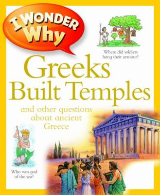 I Wonder Why Greeks Built Temples by Fiona MacDonald