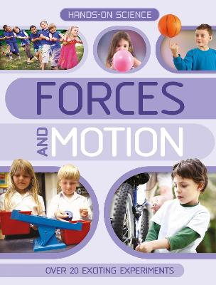 Hands-on Science: Forces and Motion by Kingfisher