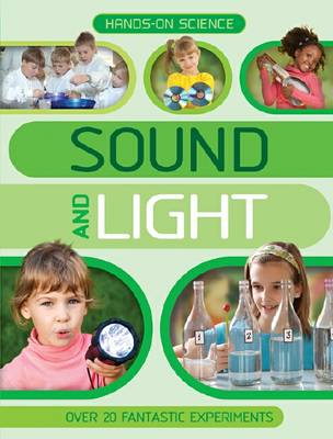 Hands-On Science: Sound and Light by Kingfisher