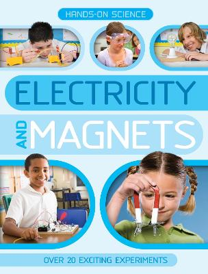 Hands-On Science: Electricity and Magnets by Kingfisher