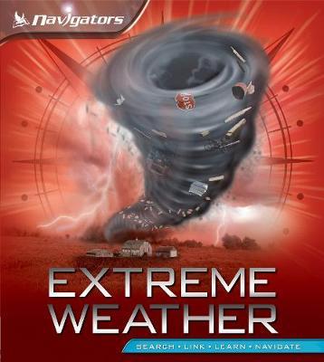 Navigators: Extreme Weather by Margaret Hynes, David Burnie