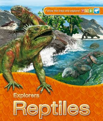 Explorers: Reptiles by Claire Llewellyn