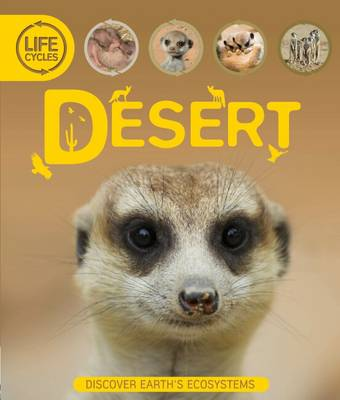 Life Cycles: Desert by Sean Callery