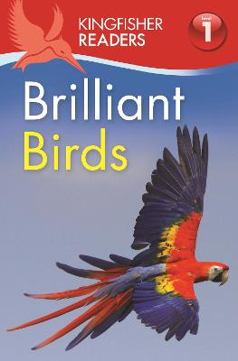 Kingfisher Readers: Brilliant Birds (Level 1: Beginning to Read) by Thea Feldman