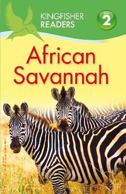 Kingfisher Readers: African Savannah (Level 2: Beginning to Read Alone) by Claire Llewellyn