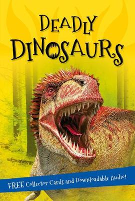 It's all about... Deadly Dinosaurs by Kingfisher