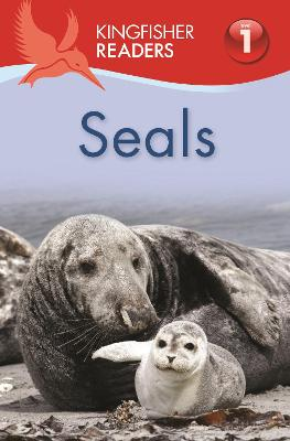 Kingfisher Readers: Seals (Level 1 Beginning to Read) by Thea Feldman