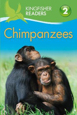 Kingfisher Readers: Chimpanzees (Level 2 Beginning to Read Alone) by Claire Llewellyn