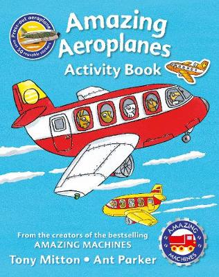 Amazing Machines Amazing Aeroplanes Activity Book by Tony Mitton