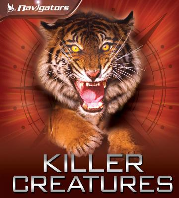 Navigators: Killer Creatures by Claire Llewellyn