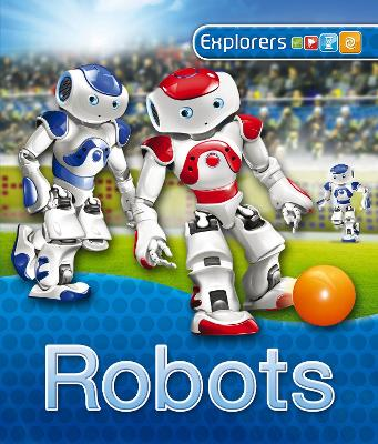 Explorers: Robots by Kingfisher