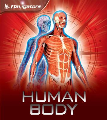 Navigators: Human Body by Miranda Smith
