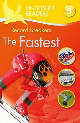 Kingfisher Readers: Record Breakers - The Fastest (Level 5: Reading Fluently) by Brenda Stones